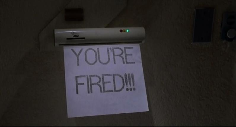 YOU'RE FIRED !